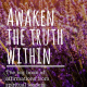 Awaken the truth within