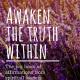Awaken the truth within