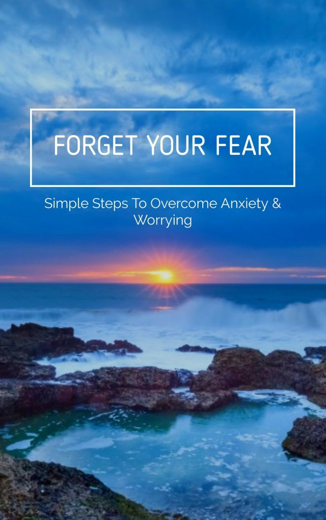 Forget Your Fear